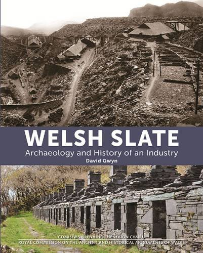 Welsh Slate: Archaeology and History of an Industry