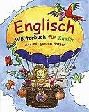 Englisch Wörterbuch für Kinder: A-Z mit ganzen Sätzen in Englisch