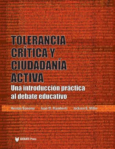 Tolerancia Critica y Ciudadania Activa: Una Introduccion Practica Al Debate Educativo