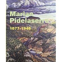 Marian Pidelaserra 1877-1946 (+ llibre El Pintor Pidelaserra. Ensayo de biografía crítica). MNAC del 17 d'octubre de 2002 al 19 de gener de 2003 (català-anglès)