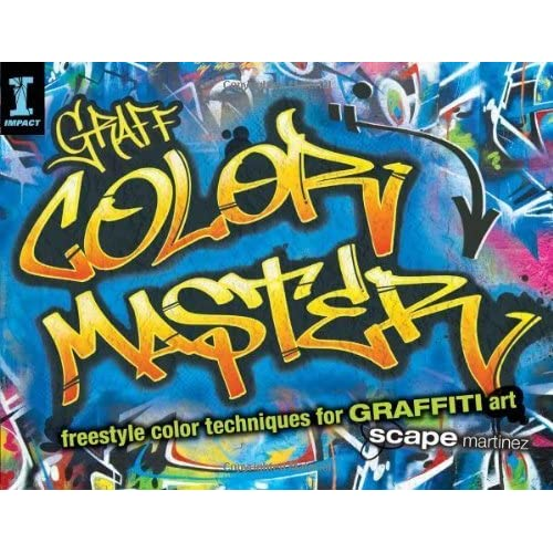 GRAFF COLOR MASTER: Freestyle Color Techniques for GRAFFITI Art by Martinez, Scape (2013) Paperback