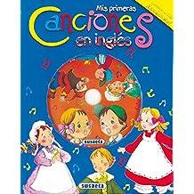Mis Primeras Canciones En Ingles (Canta Y Cuenta Con CD)