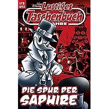 Disney Lustiges Taschenbuch Nr. 492: Die Spur des Saphire (German Edition)