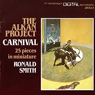 The Alkan Project: Carnival, 25 Pieces in Miniature