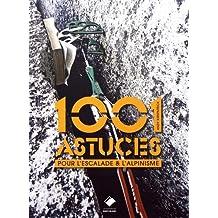 Alpinisme : 1001 astuces