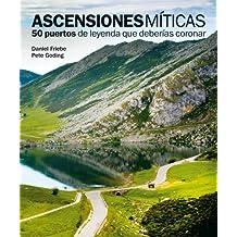 Ascensiones míticas. 50 puertos de leyenda que deberías coronar (Ocio (lunwerg))