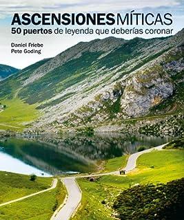 Ascensiones míticas. 50 puertos de leyenda que deberías coronar (Ocio y deportes) (8497858611)   Amazon Products