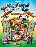 Klein und Groß im Kinderhaus: Gemeinsam leben, lernen, spielen in der altersgemischten Gruppe (Praxisbücher für den pädagogischen Alltag)