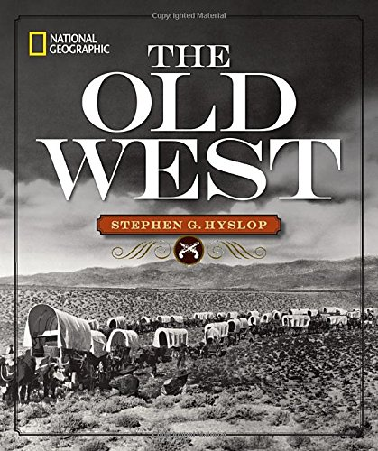National Geographic The Old West por Stephen G. Hyslop