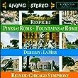 Respighi : Les pins de Rome - les fontaines de Rome - Debussy : La Mer