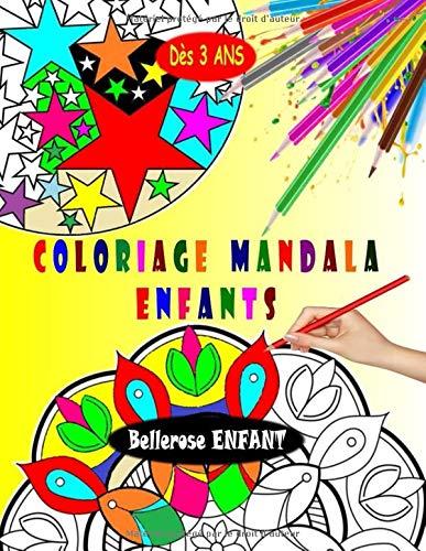 Coloriage Mandala Enfant: Livre de Coloriage Mandala pour Enfant avec une Collection de 45 Mandalas Enfants - Mandala Facile - Coloriages pour Enfants dès 3 ans (Coloriage Magique Enfant) par Bellerose ENFANT