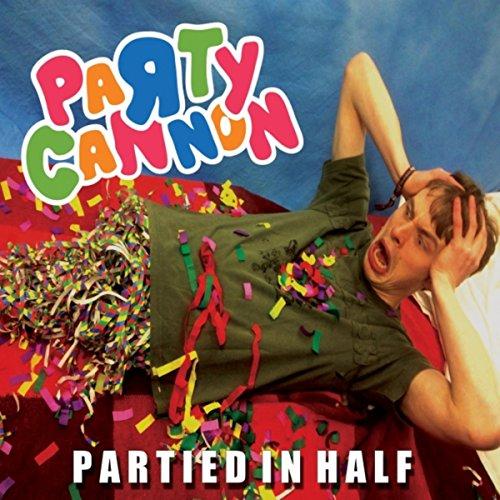 Partied in Half [Explicit]