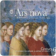 Le siècle de l'Ars nova: A Revolution in the Late Middle Ages
