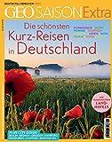 GEO Saison Extra 38/2014 - Die schönsten Kurzreisen in Deutschland