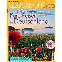 GEO Saison Extra / GEO Saison Extra 38/2014 - Die schönsten Kurzreisen in Deutschland