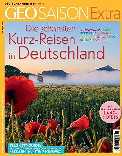 Preisvergleich Produktbild GEO Saison Extra 38/2014 - Die schönsten Kurzreisen in Deutschland
