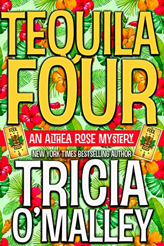 Tequila Four: An Althea Rose Mystery (The Althea Rose Series Book 4) (English Edition) -