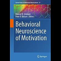 Behavioral Neuroscience of Motivation (Current Topics in Behavioral Neurosciences Book 27) (English Edition)