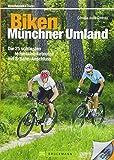 Biken Münchner Umland: Die 25 schönsten Mountainbiketouren mit S-Bahn-Anschluss