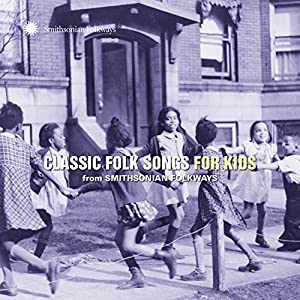 Smithsonian Folkways - Classic Folk Songs For Kids