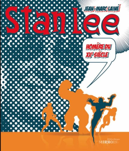 Stan Lee : Homère du XXe siècle