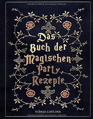 Das Buch der Magischen Party-Rezepte (Rezepte Schnelle Halloween)