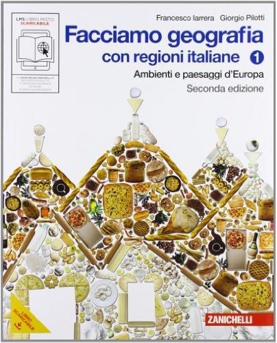 Facciamo geografia. Con regioni italiane. Per la Scuola media. Con espansione online: 1
