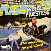 New Hope For The Wretched Metal Priestess by Plasmatics with Wendy O'Williams (2001-04-10)