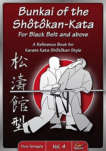 bunkai of the shôtôkan-kata for black belt and above - vol. 4: a reference book for karate kata shôtôkan style (shotokan kata) (english edition)