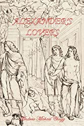 Alexander's Lovers (Second Edition) by Andrew Chugg (2012-03-14)