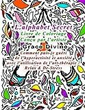 L'alphabet Secret Livre de Coloriage Conçu par l'artiste Grace Divine Comment puis-je guéri de l'hyperactivité et anxiété avec l'utilisation de l'art-thérapie ! Relax & De-Stress...