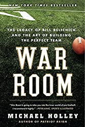 War Room: The Legacy of Bill Belichick and the Art of Building the Perfect Team by Michael Holley (2012-09-04)