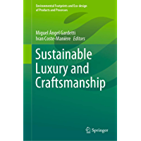 Sustainable Luxury and Craftsmanship (Environmental Footprints and Eco-design of Products and Processes) (English…