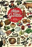 Atlas de la France gourmande | Pinel, Hervé (1960-....). Illustrateur