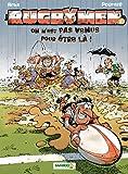 Les Rugbymen, Tome 3 : On n'est pas venus pour être là ! : Avec un jeu des familles