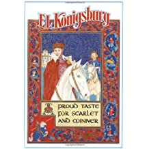 A Proud Taste for Scarlet and Miniver by E. L. Konigsburg (1989-07-05)