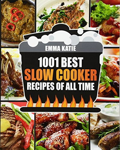 Slow Cooker Cookbook: 1001 Best Slow Cooker Recipes of All Time (Fast and Slow Cookbook, Slow Cooking, Crock Pot, Instant Pot, Electric Pressure Cooker, Vegan, Paleo, Dinner, Breakfast, Healthy Meals) (Amazon Slow Cooker)