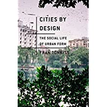 Cities by Design: The Social Life of Urban Form by Fran Tonkiss (2014-01-07)