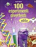 Cento esperimenti divertenti. Ediz. illustrata