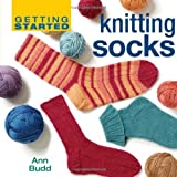 Getting Started Knitting Socks (Getting Started series) by Ann Budd (2007-08-06)