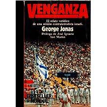 Venganza. el relato veridico de una mision contraterrorista Israel