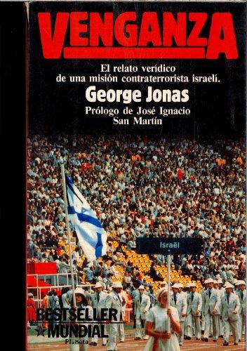 Venganza. el relato veridico de una mision contraterrorista Israel por George Jonas
