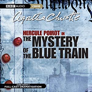 The Mystery of the Blue Train (Dramatised)