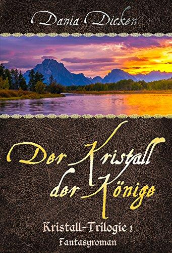 Buchseite und Rezensionen zu 'Der Kristall der Könige (Kristall-Trilogie 1)' von Dania Dicken