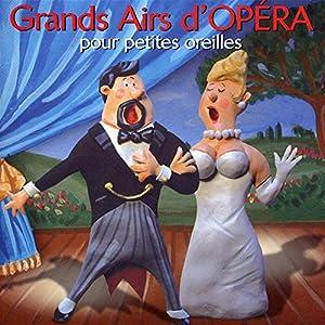 """Afficher """"Grands airs d'opéra pour petites oreilles"""""""