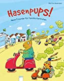 Hasenpups!: Neue Freunde für Familie Kaninchen