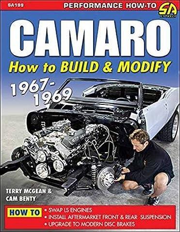 Camaro: How to Build and Modify 1967-1969