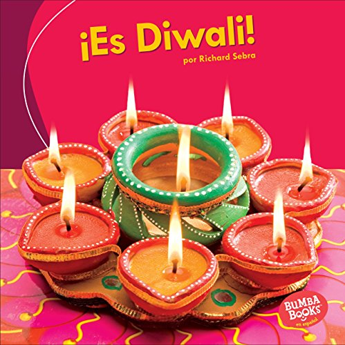 ¡Es Diwali! (It's Diwali!) (Bumba Books ™ en español — ¡Es una fiesta! (It's a Holiday!)) por Richard Sebra