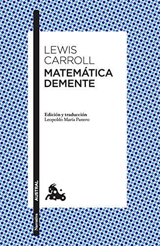Matemática demente (Clásica) por Lewis Carroll