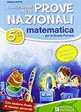 Esercitazioni per le prove nazionali di matematica. Con fascicolo ultima prova ufficiale. Per la 5ª classe elementare